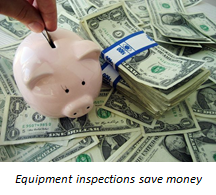 Equipment inspections save money.